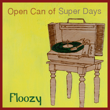 Order the debut album Open Can Of Super Days by Floozy
